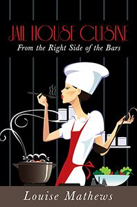 """Jail House Cuisine: From the Right Side of the Bars"" was published in January. It features dozens of recipes — from Miss Marie's fried chicken and ugly duckling cake to alligator stew and awesome brownies — as well as funny and interesting stories. Courtesy image"