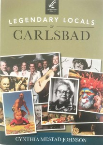 "Carlsbad author Cynthia Mestad Johnson's new book, ""Legendary Locals of Carlsbad"" was released in books stores on Monday.           Courtesy image"