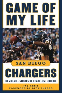 """Game of My Life San Diego Chargers,"" is the first book from sports columnist Jay Paris. The book details stories from some of the team's greatest players. Image courtesy Skyhorse Publishing"